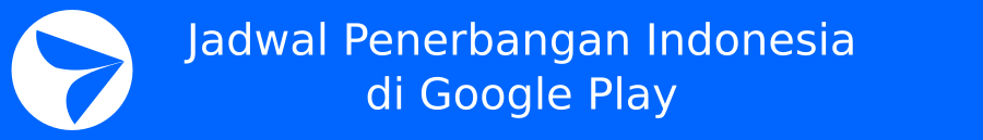Download aplikasi Jadwal Penerbangan Indonesia di Google Play